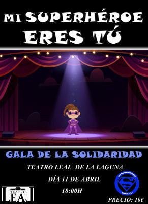 Mi Superhéroe eres Tú, primera gala solidaria en el Teatro Leal